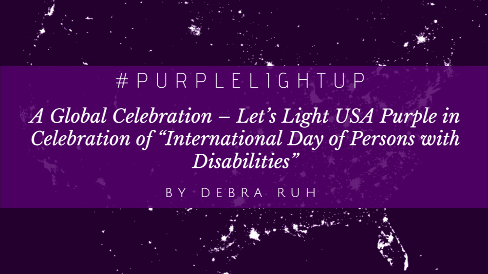 """#PurpleLightUp: A Global Celebration – Let's Light USA Purple in Celebration of """"International Day of Persons with Disabilities"""""""