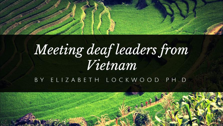Meeting deaf leaders from Vietnam by Elizabeth Lockwood