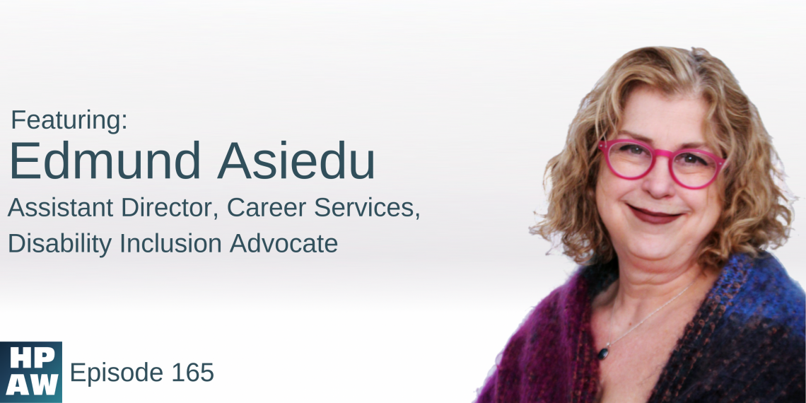 Episode 165 Show Flyer: Edmund Asiedu - Assistant Director, Career Services, Disability Inclusion Advocate